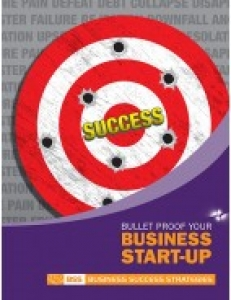 Bullet Proof Your Business Start-Up