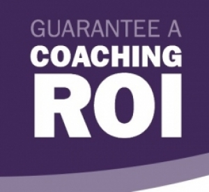 ROI Guaranteed Effecting Transformation and Sustaining Change with Coaching