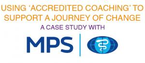 Using 'Accredited Coaching' To Support A Journey Of Change A Case Study With MPS