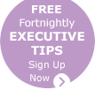 Free Fortnightly Executive Tips